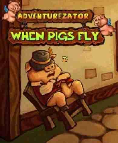 Descargar Adventurezator When Pigs Fly [ENG][ACTiVATED] por Torrent